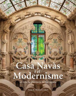CASA NAVAS I EL MODERNISME DE TOTA LA PROVINCIA DE TARRAGONA