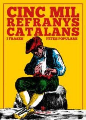 CINC MIL REFRANYS CATALANS I FRASES FETES POPULARS